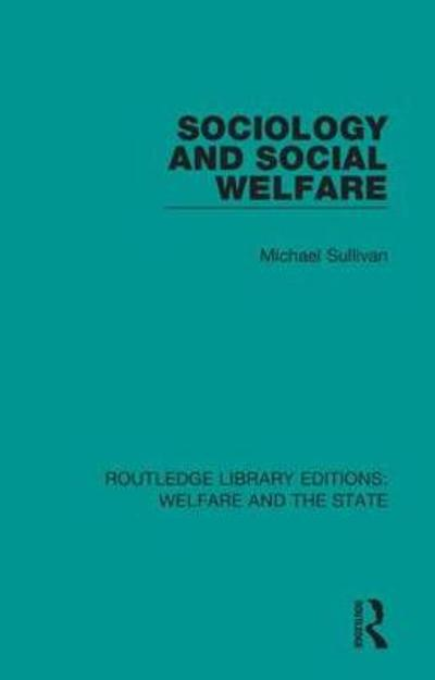 Sociology and Social Welfare - Michael Sullivan