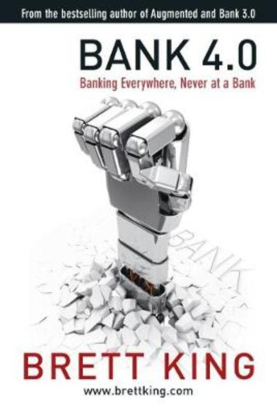 Bank 4.0 - Brett King
