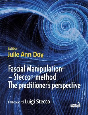 Fascial Manipulation (R) - Stecco (R) method The practitioner's perspective - Julie Ann Day