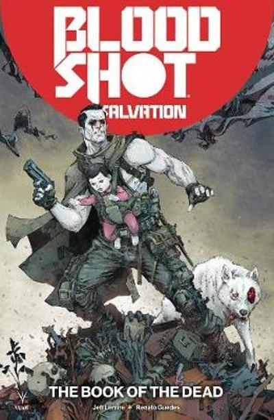 Bloodshot Salvation Volume 2: The Book of the Dead - Jeff Lemire