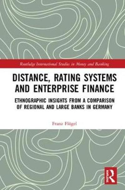 Distance, Rating Systems and Enterprise Finance - Franz Floegel