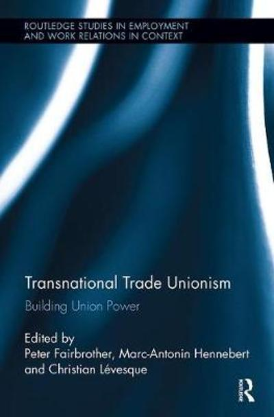 Transnational Trade Unionism - Peter Fairbrother