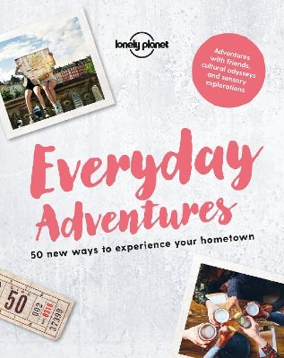 Everyday Adventures - Lonely Planet