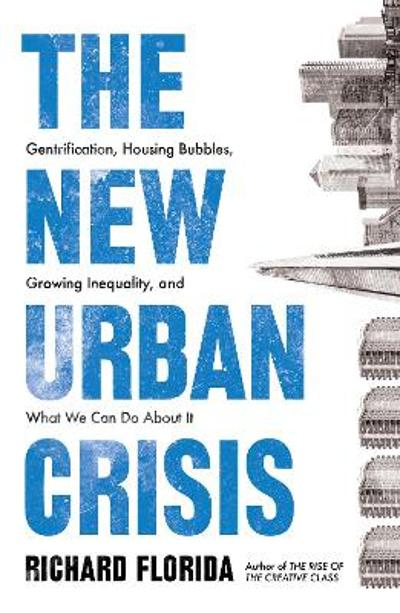 The New Urban Crisis - Richard Florida