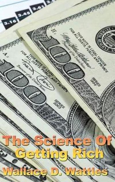 The Science of Getting Rich - Wallace D The Science of Getting Rich