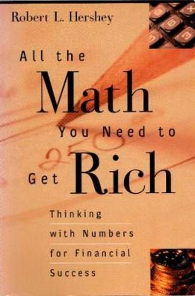 All the Math You Need to Get Rich - Robert L. Hershey