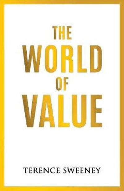 The World of Value - Sweeney Terence