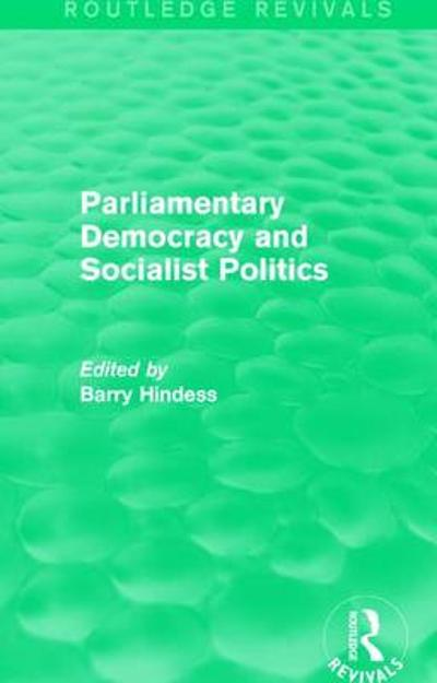 : Parliamentary Democracy and Socialist Politics (1983) - Barry Hindess