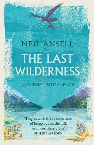 The Last Wilderness - Neil Ansell