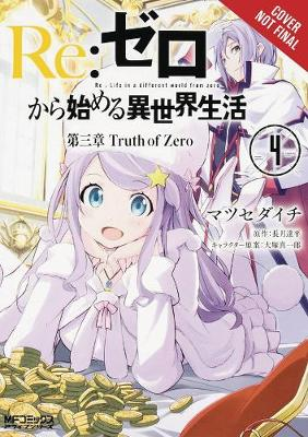 re:Zero Starting Life in Another World, Chapter 3: Truth of Zero, Vol. 4 - Tappei Nagatsuki