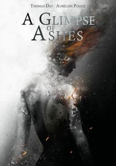 A Glimpse Of Ashes - Thomas Day