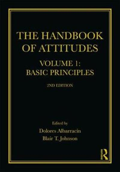 The Handbook of Attitudes, Volume 1: Basic Principles - Dolores Albarracin
