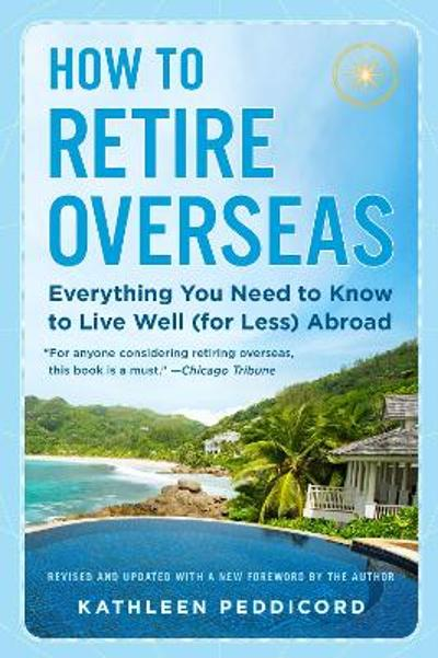 How to Retire Overseas - Kathleen Peddicord