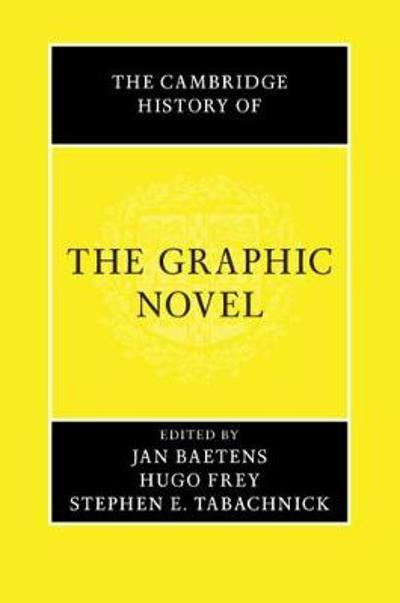The Cambridge History of the Graphic Novel - Jan Baetens