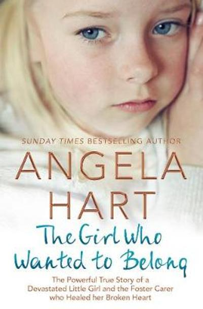 The Girl Who Wanted to Belong - Angela Hart