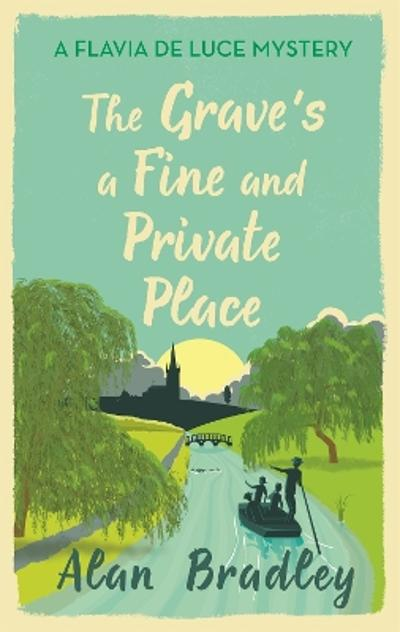The Grave's a Fine and Private Place - Alan Bradley
