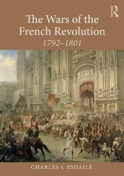 The Wars of the French Revolution - Charles J Esdaile