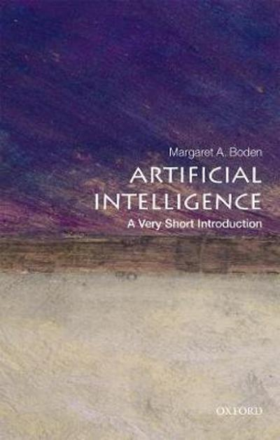 Artificial Intelligence: A Very Short Introduction - Margaret A. Boden