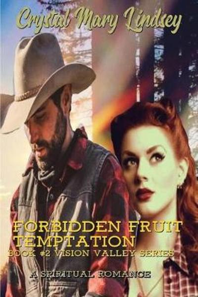 Forbidden Fruit Temptation - Crystal Mary Lindsey