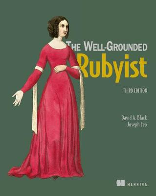 The Well-Grounded Rubyist - David A. Black