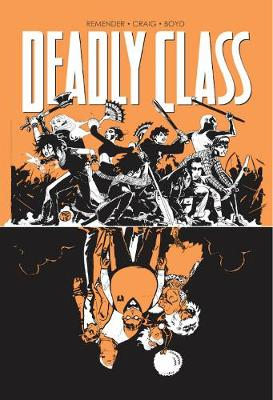 Deadly Class Volume 7: Love Like Blood - Rick Remender