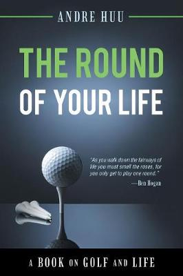 The Round of Your Life - Andre Huu