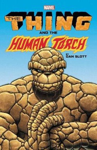 The Thing & The Human Torch By Dan Slott - Dan Slott