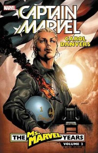 Captain Marvel: Carol Danvers - The Ms. Marvel Years Vol. 2 - Brian Reed
