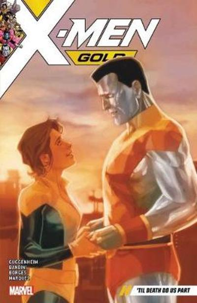 X-men Gold Vol. 6: 'til Death Do Us Part - Marc Guggenheim