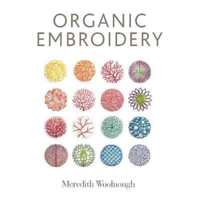 Organic Embroidery - Meredith Woolnough
