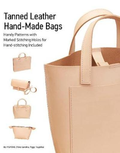 Tanned Leather Hand-Made Bags: Ultimate Techniques - Yoko Ganaha