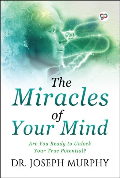 Miracles of Your Mind - Dr. Joseph Murphy