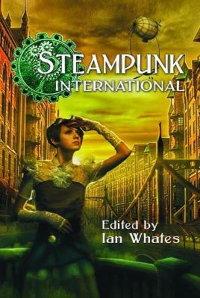 Steampunk International - George Mann