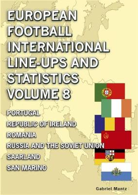 European Football International Line-ups & Statistics - Volume 8 - Gabriel Mantz