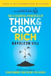 The 5  Essential Principles of Think and Grow Rich - Napoleon Hill