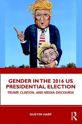 Gender in the 2016 US Presidential Election - Dustin Harp