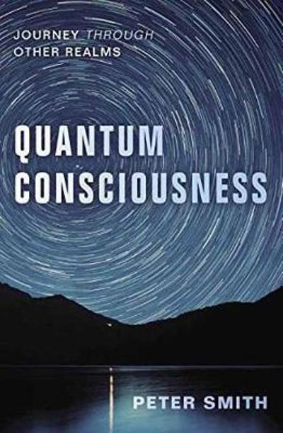 Quantum Consciousness - Peter Smith