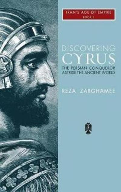 Discovering Cyrus - Reza Zarghamee