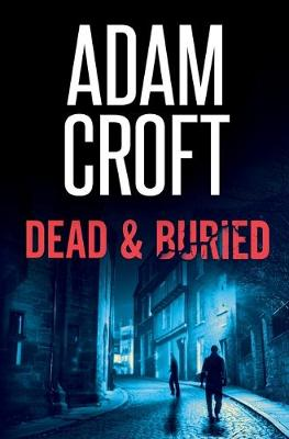 Dead & Buried - Adam Croft
