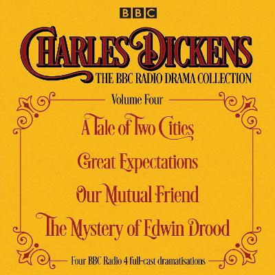 Charles Dickens - The BBC Radio Drama Collection Volume Four - Charles Dickens