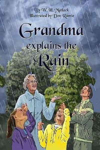Grandma Explains the Rain - W H Matlack