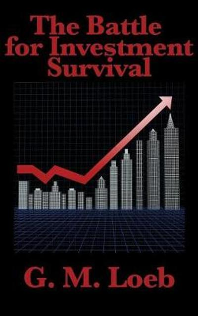 The Battle for Investment Survival - G M Loeb