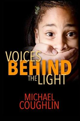 Voices Behind the Light - Michael Coughlin