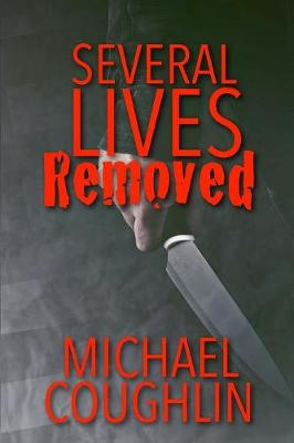 Several Lives Removed - Michael Coughlin