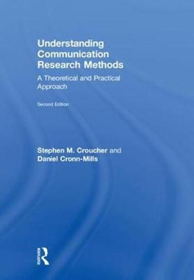 Understanding Communication Research Methods - Stephen M. Croucher