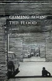 Coming Soon: The Flood - Zvi Jagendorf