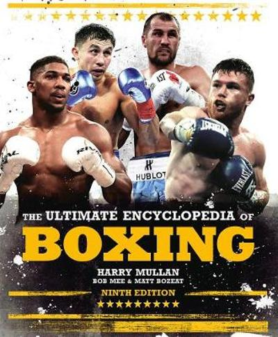 The Ultimate Encyclopedia of Boxing - Harry Mullan