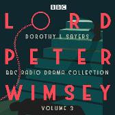 Lord Peter Wimsey: BBC Radio Drama Collection Volume 3 - Dorothy L Sayers Full Cast Ian Carmichael