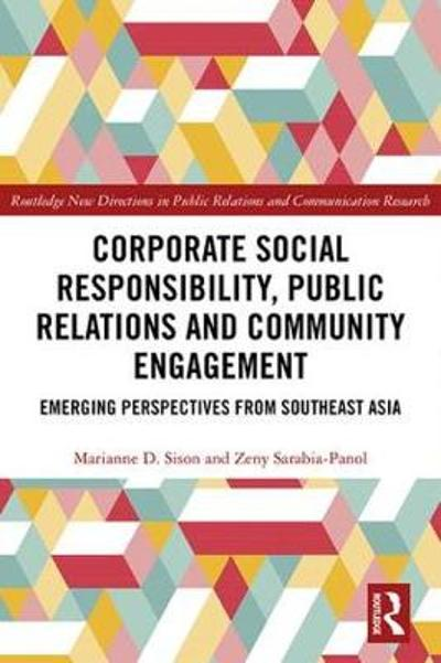 Corporate Social Responsibility, Public Relations and Community Engagement - Marianne D. Sison