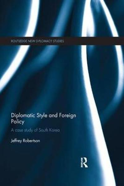 Diplomatic Style and Foreign Policy - Jeffrey Robertson